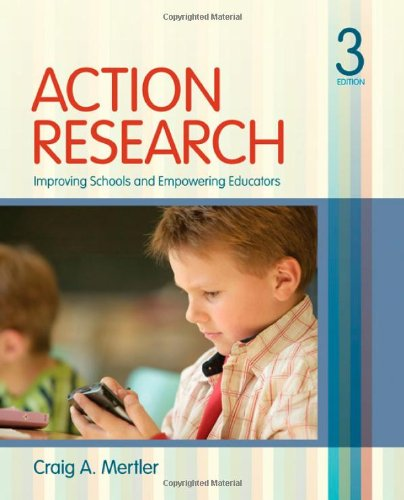 Action Research: Improving Schools and Empowering Educators 9781412988896