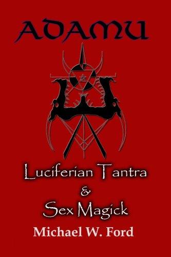 Adamu - Luciferian Tantra and Sex Magick 9781411690653