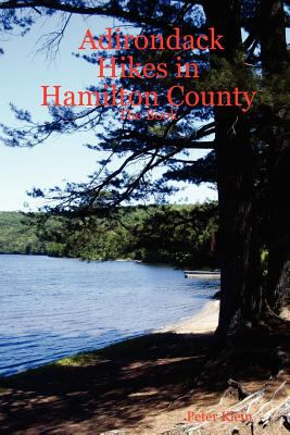 Adirondack Hikes in Hamilton County - The Book 9781411675148