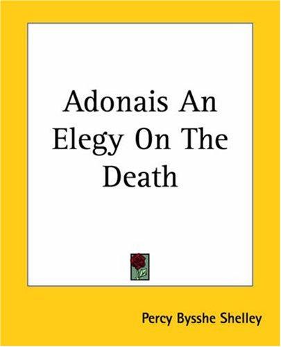 Adonais an Elegy on the Death 9781419104787