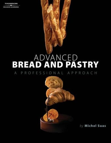 Advanced Bread and Pastry 9781418011697