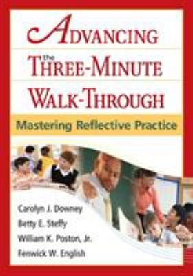 Advancing the Three-Minute Walk-Through: Mastering Reflective Practice 9781412964579