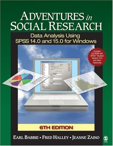 Adventures in Social Research: Data Analysis Using SPSS 14.0 and 15.0 for Windows [With CDROM] 9781412940832