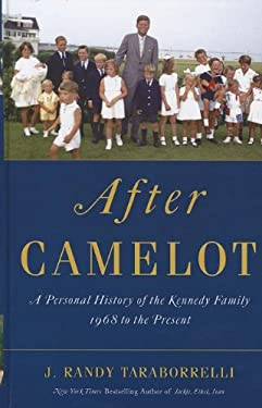 After Camelot: A Personal History of the Kennedy Family - 1968 to the Present 9781410449627