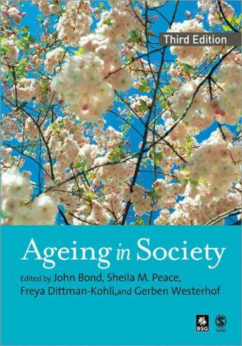 Ageing in Society: European Perspectives on Gerontology 9781412900201