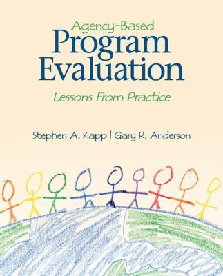 Agency-Based Program Evaluation: Lessons from Practice 9781412939843