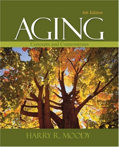 Aging: Concepts and Controversies 9781412969666