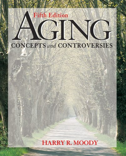 Aging: Concepts and Controversies 9781412915205