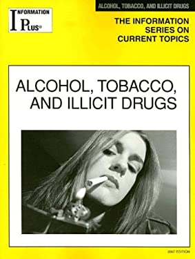 Alcohol, Tobacco, and Illicit Drugs 9781414407449