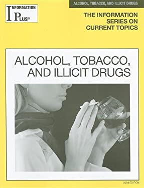 Alcohol, Tobacco, and Illicit Drugs 9781414433707