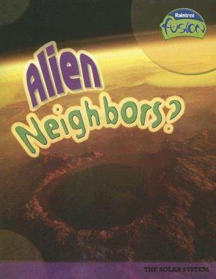 Alien Neighbors?: The Solar System 9781410919625
