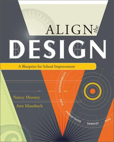 Align the Design: A Blueprint for School Improvement 9781416606253