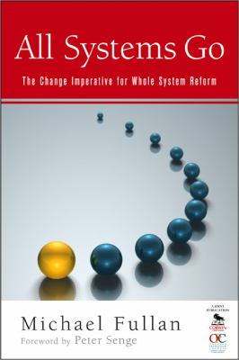 All Systems Go: The Change Imperative for Whole System Reform 9781412978736
