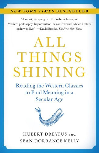 All Things Shining: Reading the Western Classics to Find Meaning in a Secular Age 9781416596165