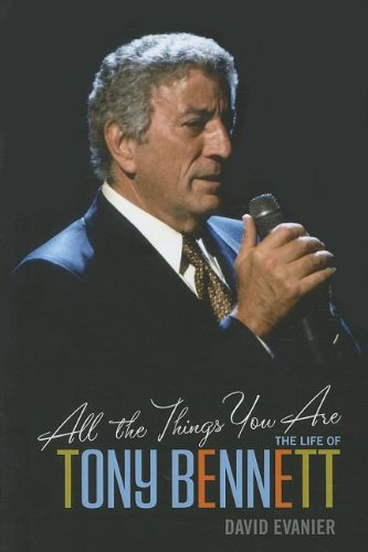 All the Things You Are: The Life of Tony Bennett 9781410442284