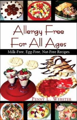 Allergy Free for All Ages: Milk-Free, Egg-Free, Nut-Free Recipes 9781413798524
