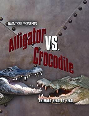 Alligator Vs. Crocodile 9781410924025