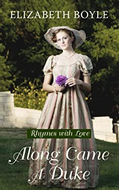 Along Came a Duke: Rhymes with Love 9781410448958