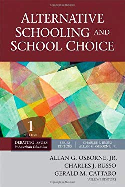 Alternative Schooling and School Choice 9781412987950