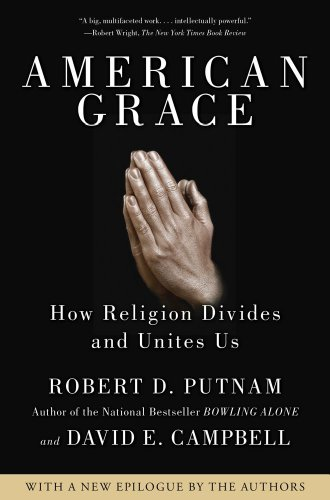American Grace: How Religion Divides and Unites Us 9781416566731