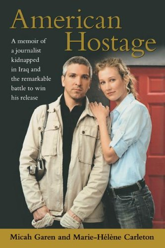 American Hostage: A Memoir of a Journalist Kidnapped in Iraq and the Remarkable Battle to Win His Release 9781416586319