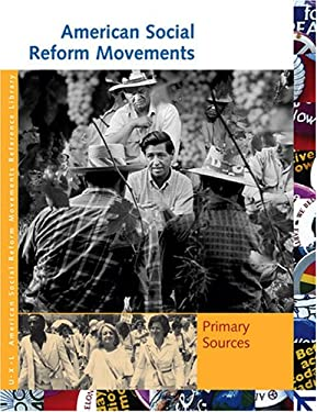 American Social Reform Movements: Primary Sources 9781414402192