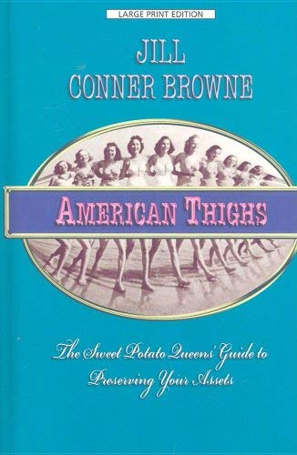 American Thighs: The Sweet Potato Queens' Guide to Preserving Your Assets 9781410413673