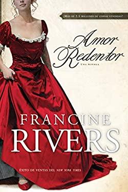 Amor Redentor: Una Novela 9781414317274