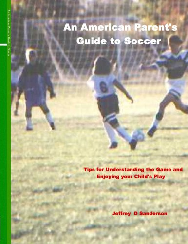 An American Parent's Guide to Soccer 9781411601260