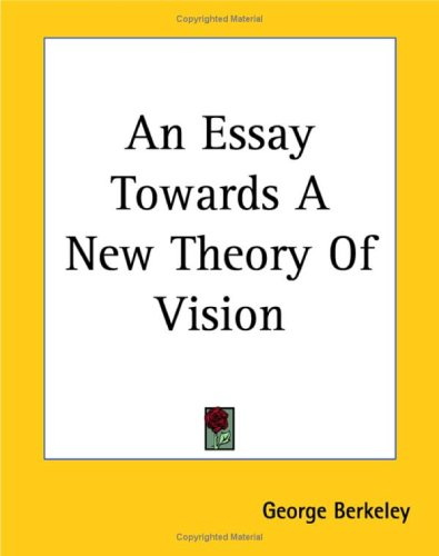 An Essay Towards a New Theory of Vision 9781419106477