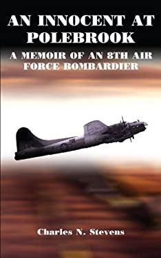 An Innocent at Polebrook: A Memoir of an 8th Air Force Bombardier 9781414045634