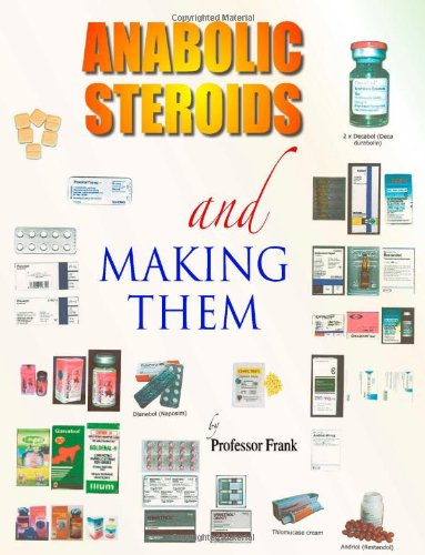 Anabolic Steroids and Making Them 9781412078597