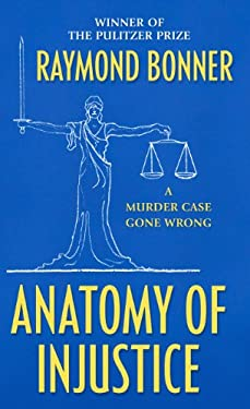 Anatomy of Injustice: A Murder Case Gone Wrong 9781410449016