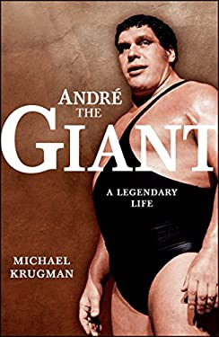 Andre the Giant Andre the Giant: A Legendary Life a Legendary Life 9781416541127