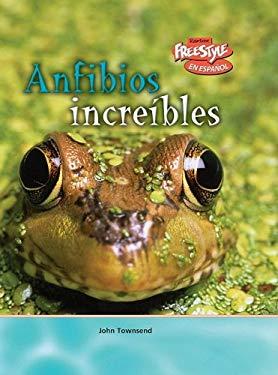 Anfibios Increibles = Incredible Amphibians 9781410930675