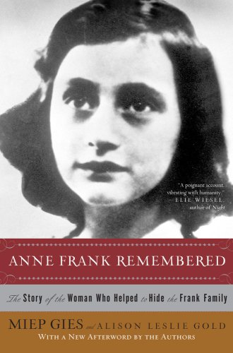 Anne Frank Remembered: The Story of the Woman Who Helped to Hide the Frank Family 9781416598855