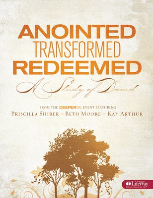 Anointed, Transformed, Redeemed: A Study of David 9781415865859