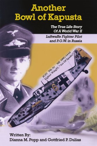 Another Bowl of Kapusta: The True Life Story of a World War II Luftwaffe Fighter Pilot and P.O.W. in Russia 9781418488369