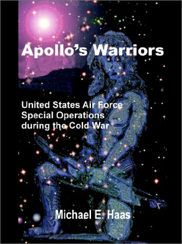 Apollo's Warriors: US Air Force Special Operations During the Cold War 9781410200099