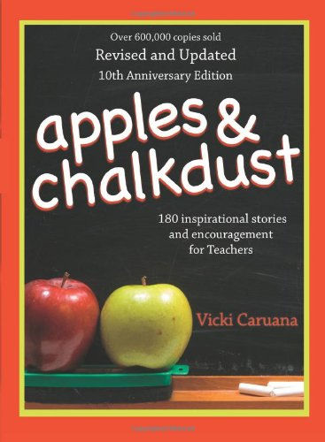 Apples & Chalkdust: 180 Inspirational Stories and Encouragement for Teachers 9781416564980