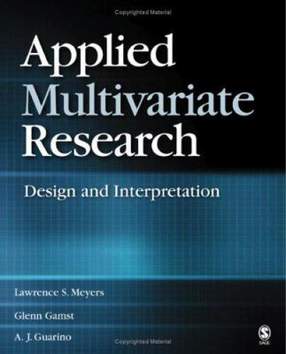 Applied Multivariate Research: Design and Interpretation 9781412904124