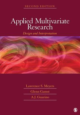 Applied Multivariate Research: Design and Interpretation 9781412988117