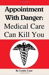 Appointment with Danger: Medical Care Can Kill You 6196780