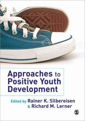 Approaches to Positive Youth Development 9781412922883