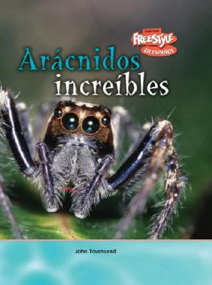 Aracnidos Increibles = Incredible Arachnids 9781410930651