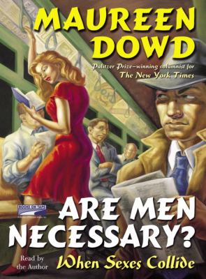 Are Men Necessary?: When Sexes Collide 9781415925485