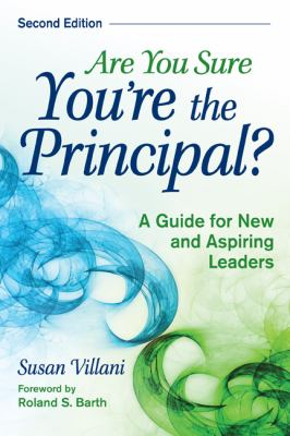 Are You Sure You're the Principal?: A Guide for New and Aspiring Leaders 9781412958158