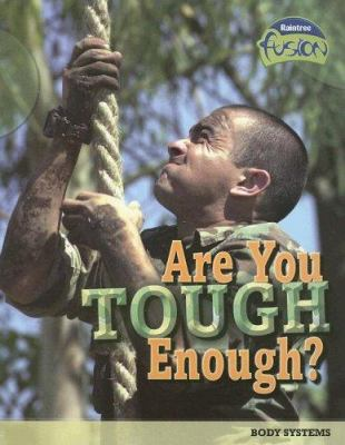 Are You Tough Enough?: Body Systems 9781410919632