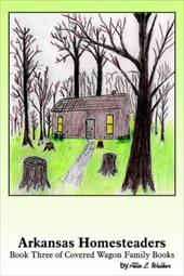 Arkansas Homesteaders: Book 3 of Covered Wagon Family Books
