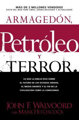 Armagedon, Petroleo y Terror: Lo Que Dice la Biblia Acerca del Futuro = Armageddon, Oil, and Terror 9781414316406